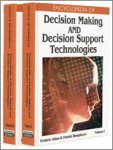 Encyclopedia of Decision Making and Decision Support Technologies